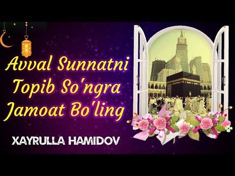 Hayrulla Hamidov - Avval Sunnatni Topib So'ngra Jamoat Bo'ling / She'r /
