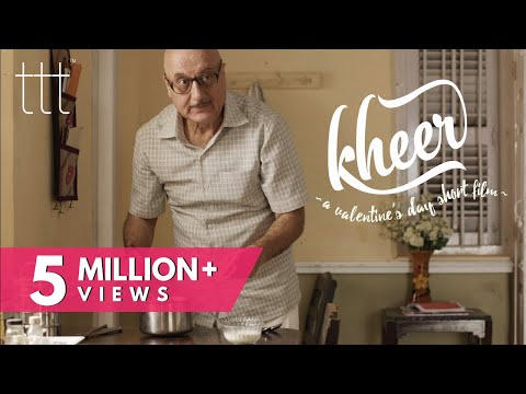 KHEER - A Valentine's Day Short Film ft. Anupam Kher