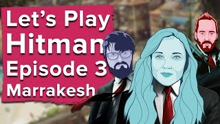 Let's Play Hitman Episode 3 Marrakesh - who played it best? (Hitman PS4 gameplay)