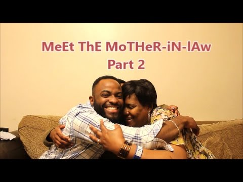 Meet the Mother-in-law PART 2