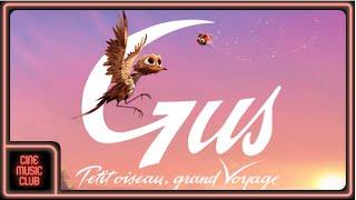 Gus Petit oiseau, grand Voyage (Clip officiel extrait de la bande originale)