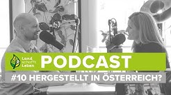 PODCAST | #10 Hergestellt in Österreich – Wirklich? – Wer nichts weiß, muss alles essen