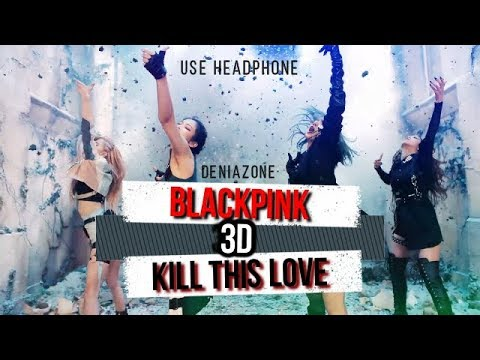 [3D+BASS BOOSTED] BLACKPINK - KILL THIS LOVE (HEADPHONE NEEDED)