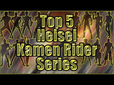 Top 5 Heisei Kamen Rider Series