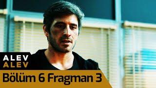 Alev Alev 6. Bölüm 3. Fragman