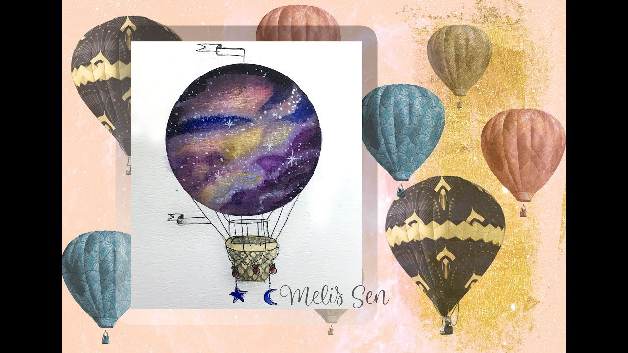 Galaxy Hot Air Balloon With Watercolor Suluboya Galaksi Balon