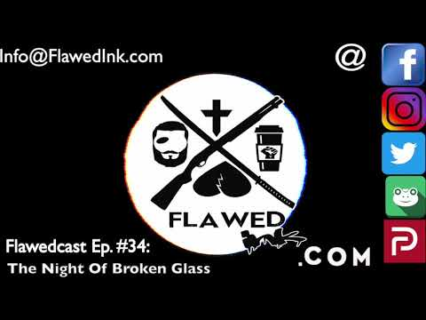 flawedcast-ep-#34:-the-night-of-broken-glass