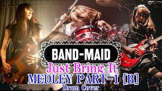 BAND-MAID / Just Bring It / MEDLEY / PART-1 [B] / Drum Cover