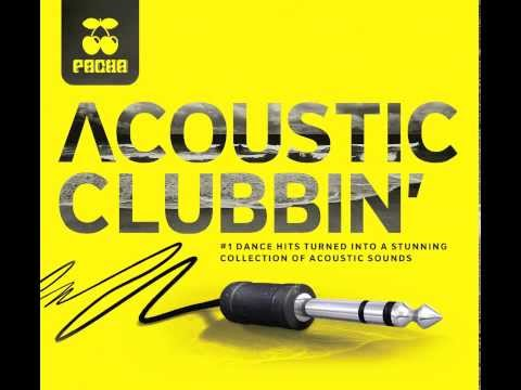 You And Me - Originally by Disclosure - Pacha Acoustic Clubbin'  -Acoustic Version