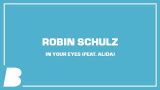 Robin Schulz - In Your Eyes (feat. Alida)