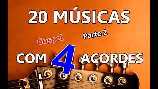 20 Músicas Com 4 Acordes (Gospel) 2ª Parte
