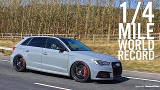 1/4 mile World Record Audi RS3 (8V) - 10.99sec (as of Sept 2017)