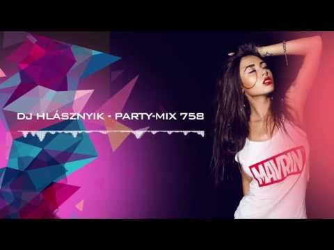 Dj Hlásznyik - Party-mix #758 [2017] [www.djhlasznyik.hu]