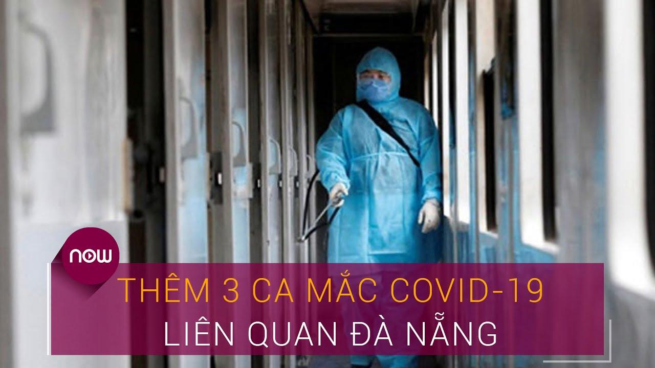 Tin tức dịch do virus Corona (Covid-19) sáng 7/8: Thêm 3 ca mắc liên quan Đà Nẵng | VTC Now