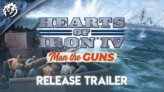 Hearts of Iron IV: Man the Guns - Release Trailer