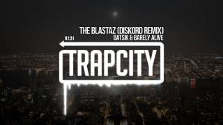 Datsik & Barely Alive - The Blastaz (Diskord Remix)