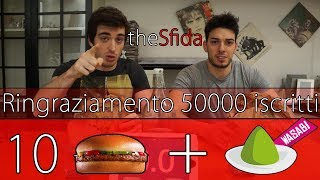 Sfida 10 Hamburger + Wasabi - [VIDEO SPECIALE 50'000 ISCRITTI] - theShow