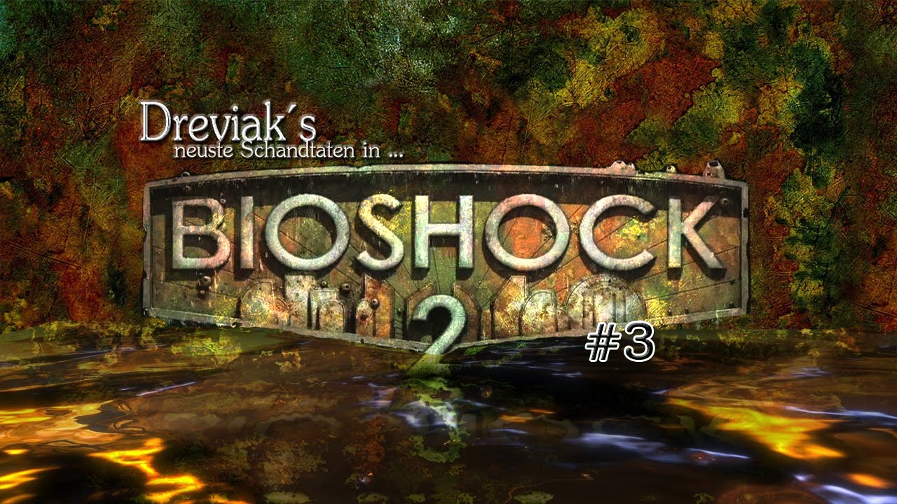 bioshock 2 003 nicht vom beckenrand springen let 39 s play deutsch german hd youtube. Black Bedroom Furniture Sets. Home Design Ideas
