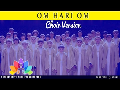 OM HARI OM Mantra - CHOIR Version {Extremely Powerful}