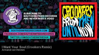 Armand van Helden - I Want Your Soul (Crookers Remix)