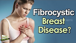 Fibrocystic Breast Disease: Causes and Symptoms || Health Tips