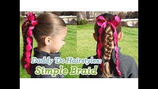 Simple Braid | Daddy 'Do Hairstyles | Cute Girls Hairstyles