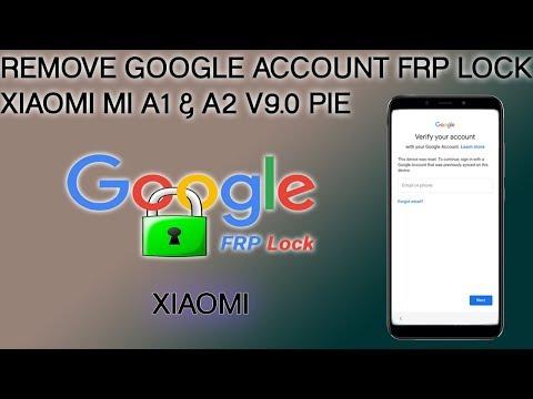 RESET FRP XIAOMI MI A1 & MI A2 ANDROID V9 0 REMOVE GOOGLE ACCOUNT FINAL SECURITY