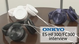 onkyo interview part 1 es hf300 fc300 編