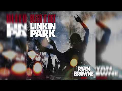 Linkin Park - Bleed It Out (Ryan Browne Remix)