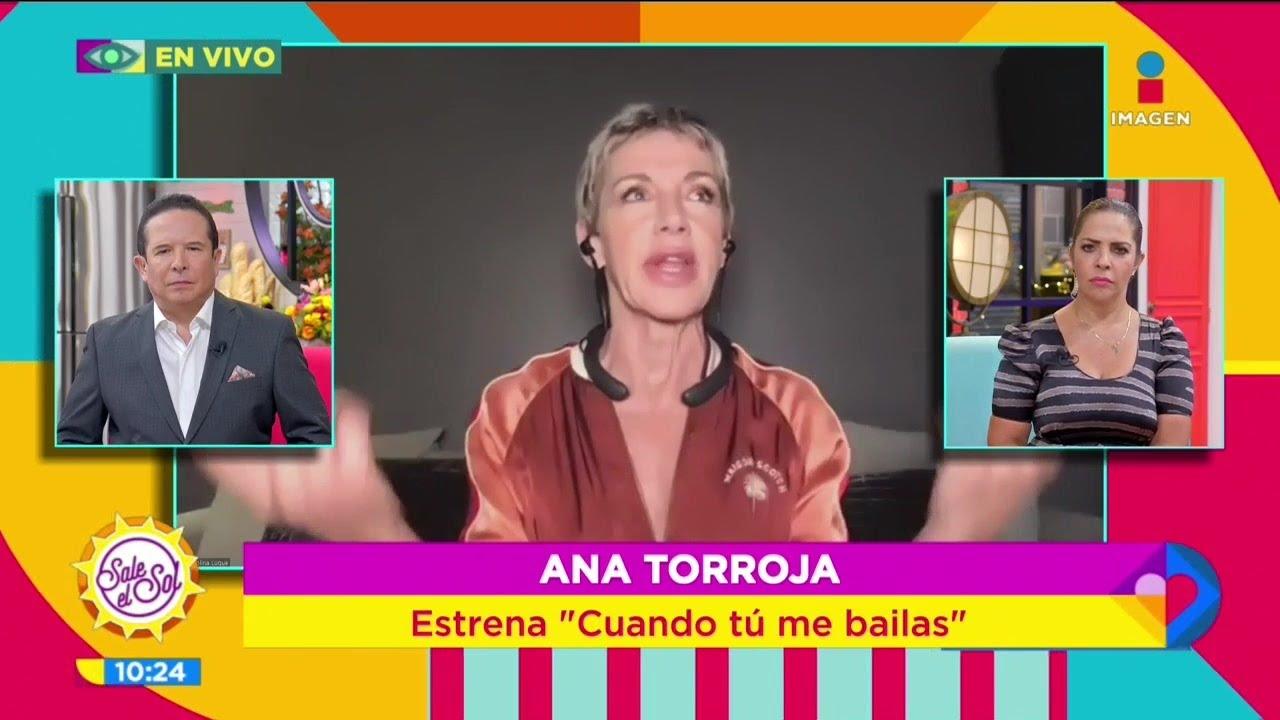 Ana Torroja compuso 'Cuando tú me bailas' aquí en México   Sale el Sol