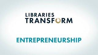 Libraries Transform: Entrepreneurship