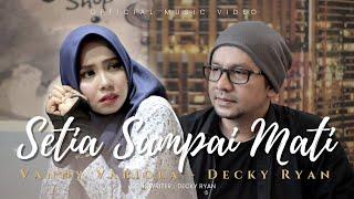 VANNY VABIOLA & DECKY RYAN - SETIA SAMPAI MATI (OFFICIAL MUSIC VIDEO)