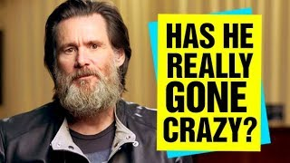 The Curious Case Of Jim Carrey   Has He Really Gone Crazy?