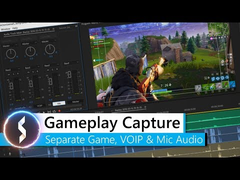 Gameplay Capture - How To Separate Game, VOIP & Mic Audio