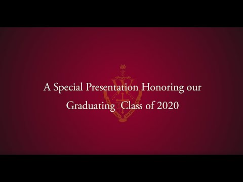A Special Presentation Honoring the Walsh University Class of 2020