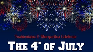 Fashionistas And Margaritas F amp M Celebrate THE th OF JULY