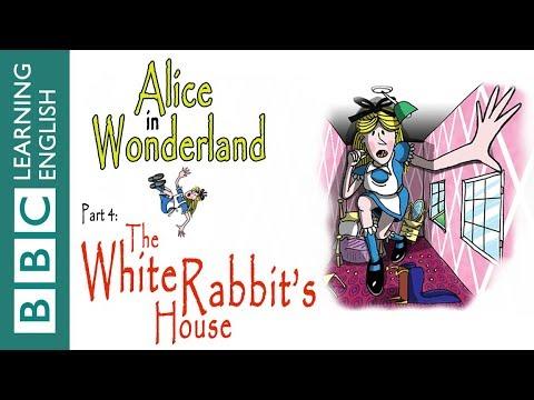 Alice In Wonderland Part 4: The White Rabbit's House