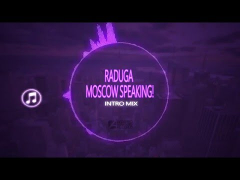 Raduga - Moscow Speaking! (Intro Mix)