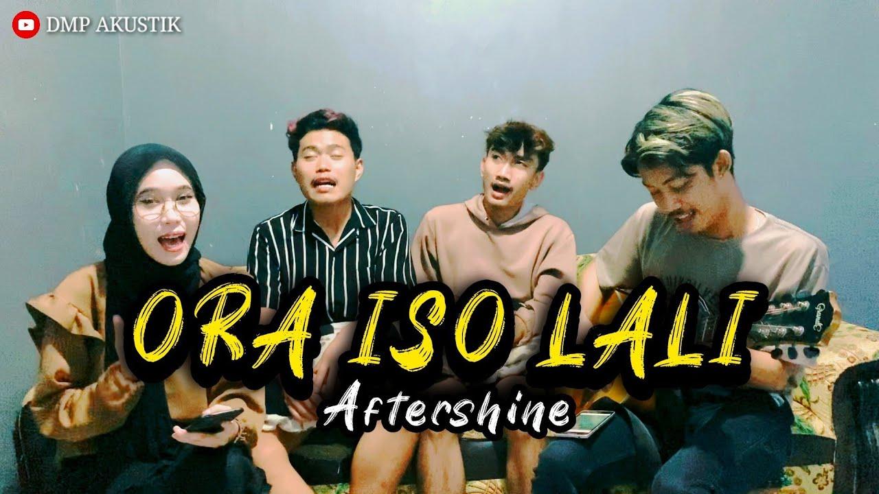 ORA ISO LALI - AFTERSHINE || COVER DMP AKUSTIK