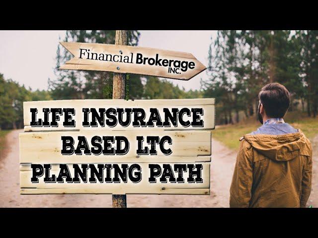 Life Insurance Based LTC Planning Path
