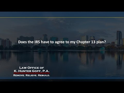 Does the IRS have to agree to my Chapter 13 plan?