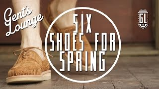 6 Shoes for Guys This Spring || GL