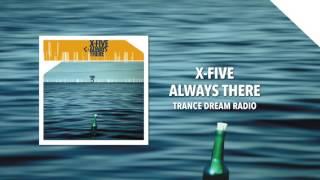 X-Five - Always There (Trance Dream Radio)