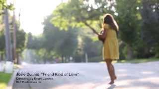 "Josie Dunne- ""Friend Kind of Love"" [Official Video]"