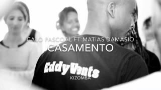 Kizomba      Song Name- Casamento   Artist Name- Calo Pascoal ft Matias Damasio