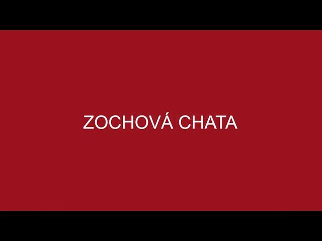ZOCHOVÁ CHATA