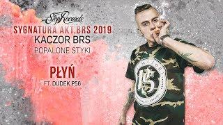 Kaczor BRS ft. Dudek P56 - Płyń