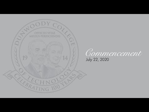 Dunwoody College of Technology Virtual Commencement 2020