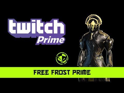Warframe Free Frost Prime And Cancelling Twitch Prime Membership
