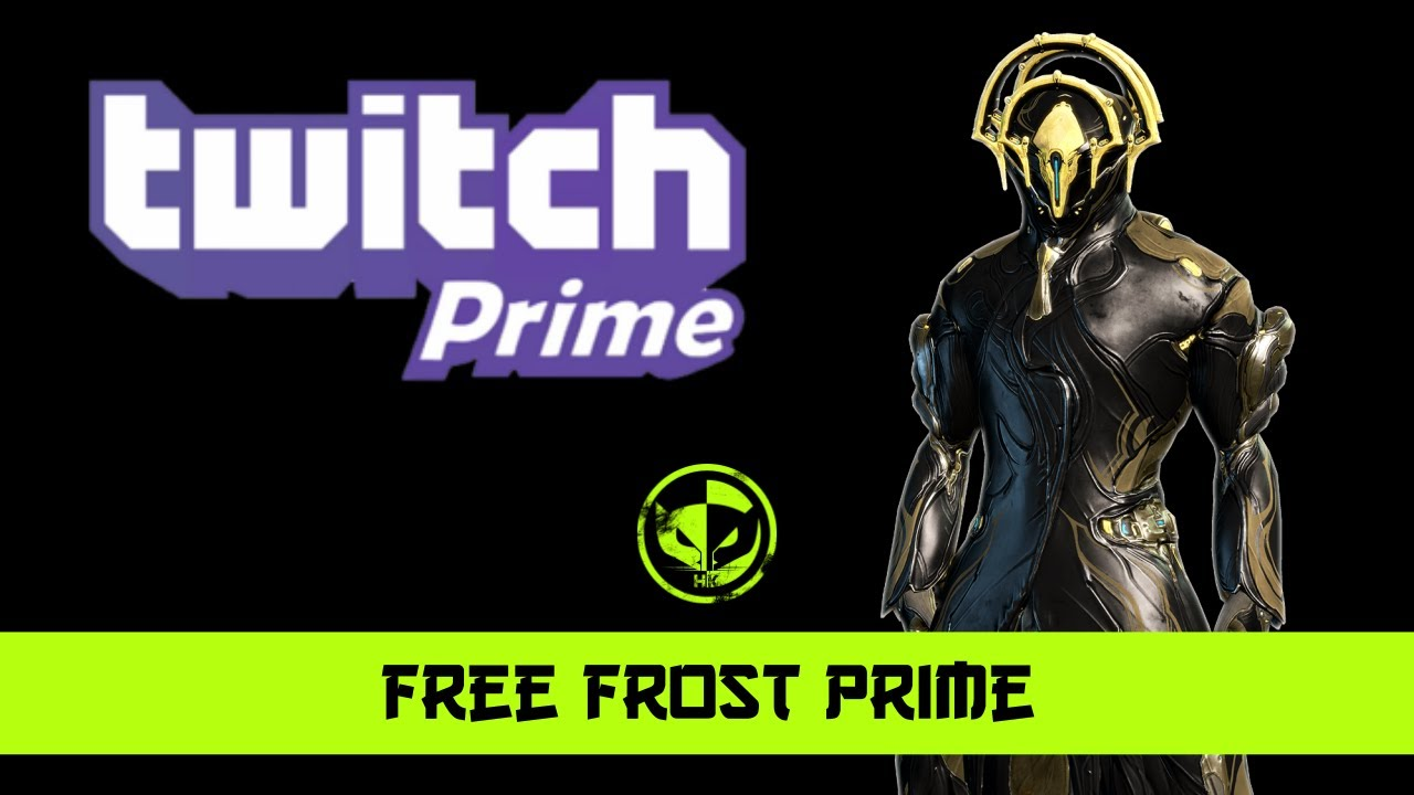 warframe  free frost prime and cancelling twitch prime